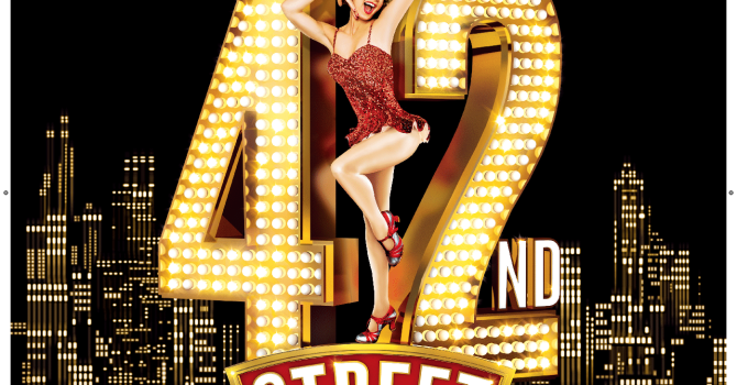 42ND STREET THE MUSICAL – SUNDAY NOV 10TH
