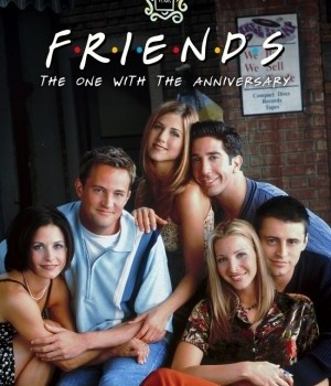 F.R.I.E.N.D.S- THE ONE WITH THE ANNIVERSARY